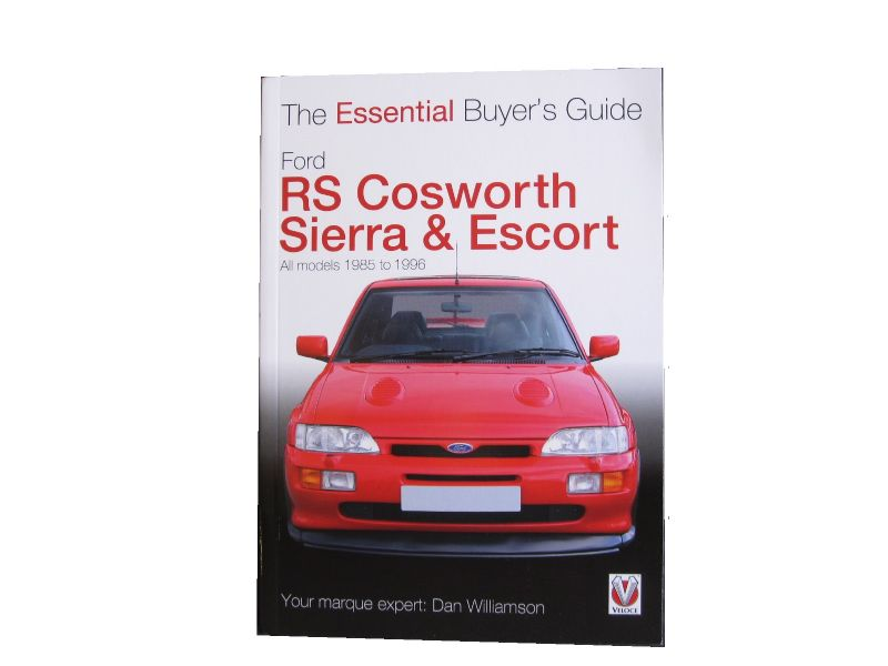 Ford RS Cosworth Sierra Escort The Essential Buyer's Guide Book